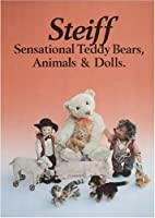 Steiff Sensational Teddy Bears, Animals & Dolls