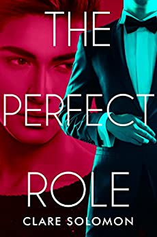 The Perfect Role by [Solomon, Clare]