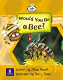 Info Trail Beginner:Would You Be A Bee? Non-fiction (LITERACY LAND)