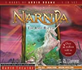 The Last Battle (Radio Theatre: the Chronicles of Narnia)