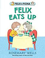 Felix Eats Up (Felix and Fiona)