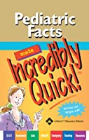 Pediatric Facts Made Incredibly Quick! (Incredibly Easy! Series®)