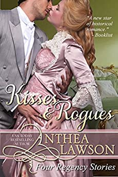 Kisses and Rogues: Four Regency Stories by [Lawson, Anthea]