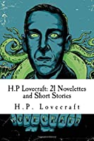 H.P. Lovecraft: 21 Novelettes and Short Stories