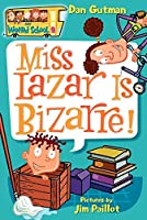 Miss Lazar Is Bizarre! (My Weird School #9) by Dan Gutman(2005-10-25)