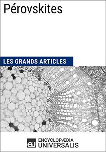 Pérovskites: Les Grands Articles d'Universalis (French Edition)