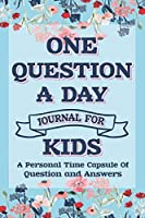 One Question A Day Journal For Kids: Q & A A Day Journal ,  question of the day for Kids Journal