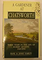 A gardener at Chatsworth: Three years in the life of Robert Aughtie 1848-1850