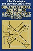 Organizational Behaviour and Performance: An Open Systems Approach to Change