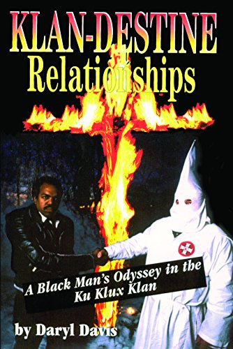 Klan-destine Relationships: A Black Man's Odyssey in the Ku Klux Klan