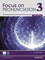 Focus on Pronunciation (3E)  Level 3 Student Book