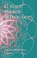 El amor mágico. Activaciones