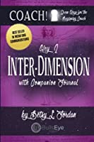 Inter-dimension: Seven Keys for the Beginning Coach. (Coach!)