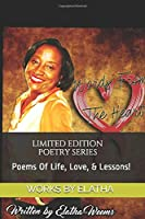 Words From The Heart: Poems Of Life, Love, & Lessons!
