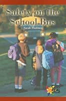 Safety on the School Bus (Rosen Real Readers: Early Emergent)