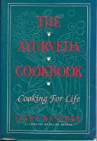 Ayurveda Cookbook: Cooking for Life (American Edition Series)