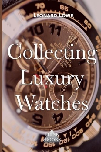 Collecting Luxury Watches (Col...