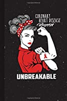 Coronary Heart Disease Warrior Unbreakable: Coronary Heart Disease Awareness Gifts Blank Lined Notebook Support Present For Men Women Red Ribbon Awareness Month / Day Journal for Him Her