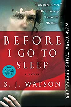 [Watson, S. J.]のBefore I Go To Sleep: A Novel