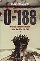 U-188: A German Submariner's Account of the War at Sea 1941-1945
