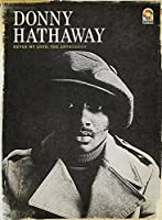 Never My Love: The Anthology (4CD) by Donny Hathaway (2013-11-12)