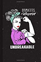 Dermatitis Warrior Unbreakable: Dermatitis Awareness Gifts Blank Lined Notebook Support Present For Men Women Pink Ribbon Awareness Month / Day Journal for Him Her