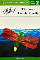 The Very Lonely Firefly (Puffin Young Readers, Level 2)