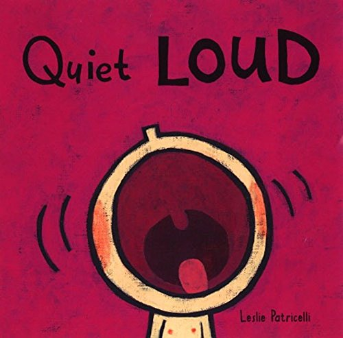 Quiet Loud (Leslie Patricelli board books)の詳細を見る