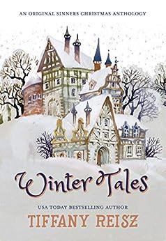 [Reisz, Tiffany]のWinter Tales: An Original Sinners Christmas Anthology (The Original Sinners) (English Edition)