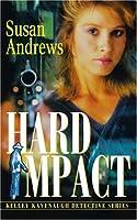Hard Impact: Kelley Kavenaugh Detective Series