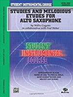 Studies and Melodious Etudes for Alto Saxophone, Level One (Student Instrumental Course)