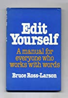 Ross-Larson Edit Yourself - A Manual for Everyon E Who Works with Words