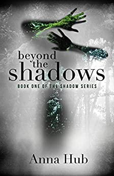 Beyond the Shadows: Second Edition (The Shadow Series Book 1) by [Hub, Anna]