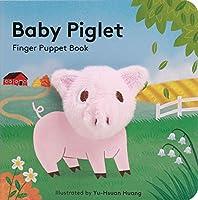 Baby Piglet: Finger Puppet Book (Pig Puppet Book, Piggy Book for Babies, Tiny Finger Puppet Books) (Little Finger Puppet Board Books)