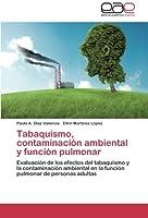 Tabaquismo, contaminación ambiental y función pulmonar: Evaluación de los efectos del tabaquismo y la contaminación ambiental en la función pulmonar de personas adultas
