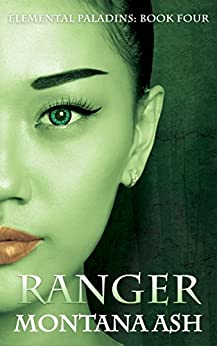 Ranger (Elemental Paladins Book 4) by [Ash, Montana]
