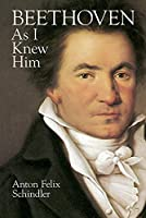 Beethoven As I Knew Him (Dover Books on Music)