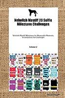 Nebolish Mastiff 20 Selfie Milestone Challenges Nebolish Mastiff Milestones for Memorable Moments, Socialization, Fun Challenges Volume 2