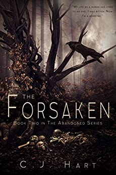 The Forsaken (The Abandoned Series Book 2) by [Hart, C.J.]