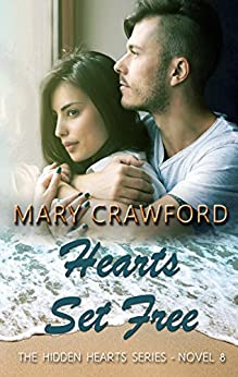 Hearts Set Free (A Hidden Hearts Novel Book 8) by [Crawford, Mary]
