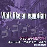 Walk like an egyptian ジョジョの奇妙な冒険 スターダストルセイダースより ORIGINAL COVER