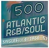 500アトランティックR&B/ソウル・シングルズ Vol.4