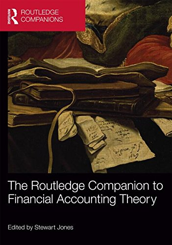 Download The Routledge Companion to Financial Accounting Theory (Routledge Companions in Business, Management and Accounting) 0415660289