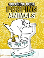 Pooping Animals Coloring Book: Coloring Book for Adults Kids Gag Gifts