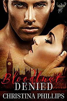 Bloodlust Denied by [Phillips, Christina]