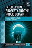 Intellectual Property and the Public Domain (Critical Concepts in Intellectual Property Law)