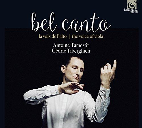 ベル・カント ~ ヴィオラの声 (Bel canto ~ la voix de l'alto | the voice of viola / Antoine Tamestit | Cedric Tiberghien) [CD] [輸入盤] [日本語帯・解説付]