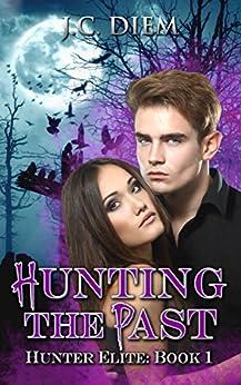 Hunting The Past (Hunter Elite Book 1) by [Diem, J.C.]