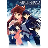 ホワイトアルバム2 幸せの向こう側 公式ガイドブック