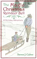 The Magic Christmas Reindeer Bell: A Holiday Adventure